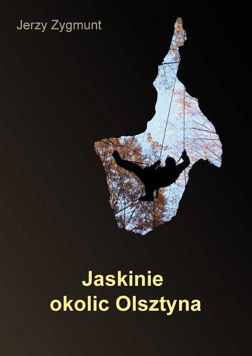 jaskinie okolic olsztyna jerzy zygmunt