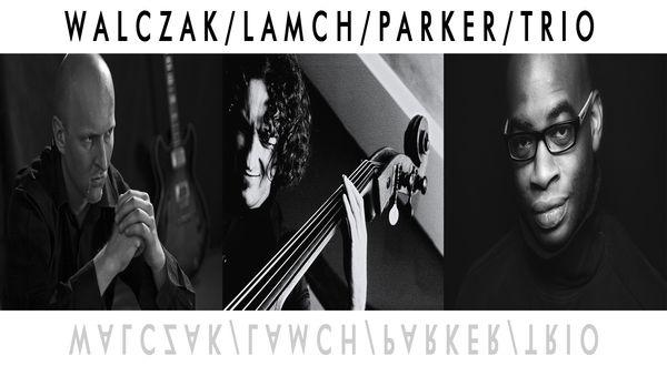Walczak, Lamch, Parker Trio